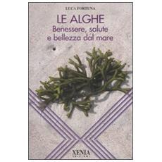Le alghe. Benessere, salute e bellezza dal mare (25 vol.)