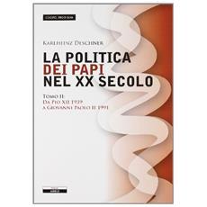 La politica dei papi nel XX sec. . Vol. 2: Da Pio XII (1939) a Giovanni Paolo II (1991) .