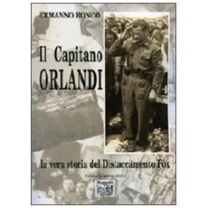 Il capitano Orlandi (la vera storia del distaccamento fox)