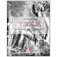 Da anathemata a ornamenta. Rilievi votivi greci riutilizzati in Italia in epoca romana