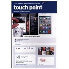 Touch point. Comunicare nell'iperconnessione
