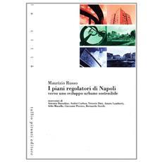 Piani regolatori di Napoli. Verso uno sviluppo urbano sostenibile (I)