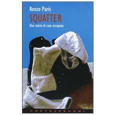 Squatter. Una storia di case occupate