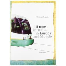 Tram in Italia, in Europa, nel mondo (Il)
