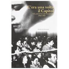 C'era una volta il Capitol. Gli anni d'oro del Cineforum (1968-1983)