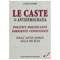 «Le caste = antidemocrazia». Politici politicanti dirigenti consulenti dall'Alto Adige alla Sicilia
