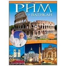Roma e il vaticano. Arte, storia, cultura. Alla scoperta della città eterna. Ediz. russa