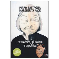 L'astrofisica, gli italiani e la politica