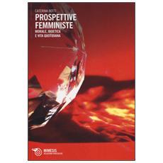 Prospettive femministe. Morale, bioetica e vita quotidiana