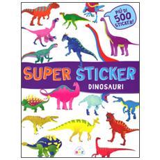 Dinosauri. Super sticker. Con adesivi