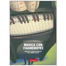 Musica con figurenotes. Imparare a suonare facilmente con i simboli colorati