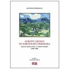 """Scritti critici su Fortunato Seminara. Dalle """"Baracche"""" a """"Terra amara"""" (1940-2005)"""