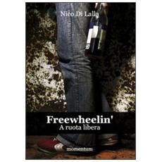 Freewheelin. A ruota libera