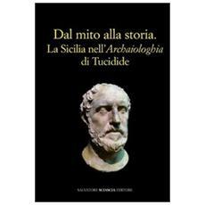 Dal mito alla storia. La Sicilia nell'«Archaiologhia» di Tucidide