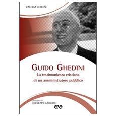 Guido Ghedini. La testimonianza cristiana di un amministratore pubblico