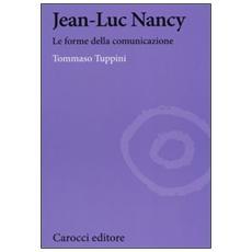 JeanLuc Nancy. Le forme della comunicazione