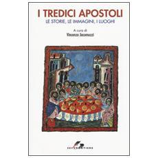 Tredici apostoli. Le storie, le immagini, i luoghi (I)