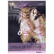 Chega de Saudade. Storia e storie della bossa nova