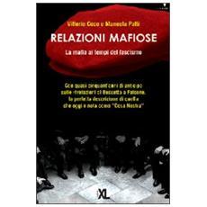 Relazioni mafiose. La mafia ai tempi del fascismo