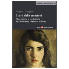 I volti delle emozioni. Riso, sorriso e malinconia nel Novecento letterario italiano