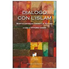 Dialogo con l'Islam. Sciiti e cattolici davanti al futuro