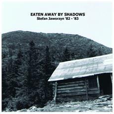 Stefan Jaworzyn - Eaten Away By Shadows