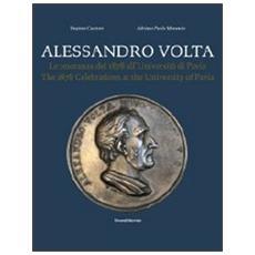 Alessandro Volta. Le onoranze del 1878 all'Università di Pavia. Catalogo della mostra. Ediz. italiana e inglese