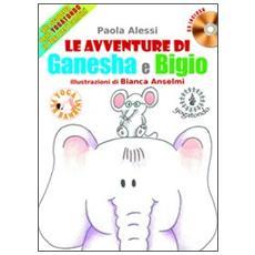 Le avventure di Ganesha e Bigio alla scoperta dello Yogatondo, lo Yoga per bambini. Con CD Audio