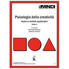 Psicologia della creatività. Teorie e metodi applicativi