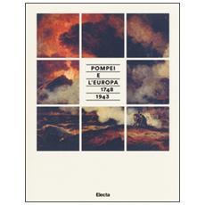 Pompei e l'Europa (1748-1943) . Catalogo della mostra (Napoli, 26 maggio-2 novembre 2015)