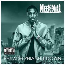 Meek Mill - Philidelphia Shutdown