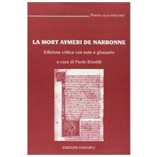 La mort Aymeri de Narbonne. Ediz. critica