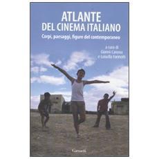 Atlante del cinema italiano. Corpi, paesaggi, figure del contemporaneo