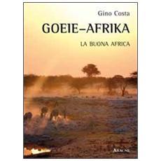 Goeie-Afrika. La buona Africa