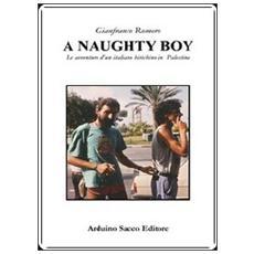 Naughty boy. Le avventure d'un italiano birichino in Palestina (A)
