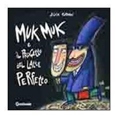 Muk Muk e il progetto del latte perfetto