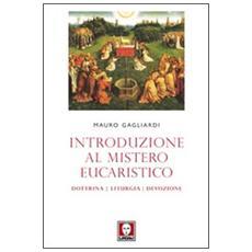 Introduzione al mistero eucaristico. Dottrina, liturgia, devozione