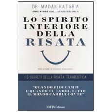 Lo spirito interiore della risata. I 5 segreti della risata terapeutica