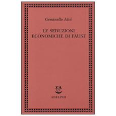 Le seduzioni economiche di Faust