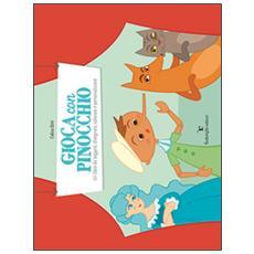 Gioca con Pinocchio. Un libro da leggere, disegnare, colorare e personalizzare