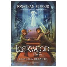 La scala urlante. Lockwood & Co. . Ediz. illustrata