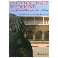 Villa Ottolenghi Wedeking. Una residenza del Novecento ad Acqui Terme. Ediz. illustrata