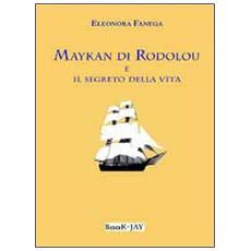 Maykan di Rodolou e il segreto della vita