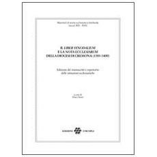 Il «liber synodalium» e la «nota ecclesiarum» della diocesi di Cremona (1385-1400) . Edizione dei manoscritti e repertorio delle istituzioni ecclesistiche