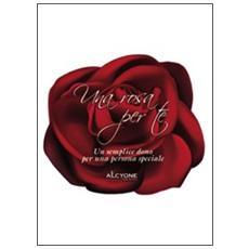 Una rosa per te