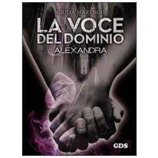 La voce del dominio. Alexandra