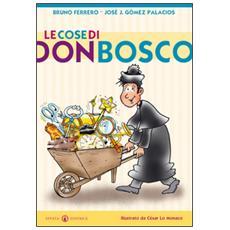 Le cose di don Bosco. Ediz. illustrata