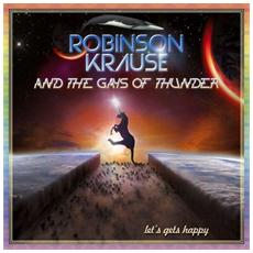 Robinson Krause & The Gays Of Thunder Krause - Let'S Gets Happy