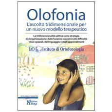 Olofonia: l'ascolto tridimensionale per un nuovo modello terapeutico. Con chiave USB