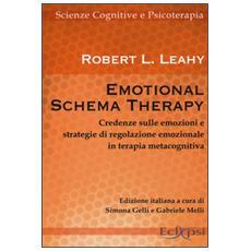 Emotional schema therapy. Credenze sulle emozioni e strategie di regolazione emozionale in terapia metacognitiva